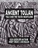 Ancient Tollan: Tula and the Toltec Heartland (Mesoamerican Worlds) by Alba Guadalupe Mastache (2002-06-02)