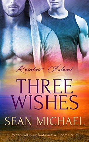 Three Wishes: (A Gay Romance Novel) (Rainbow Island Book 1) (English Edition)