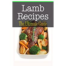 Lamb Recipes: The Ultimate Guide (English Edition)
