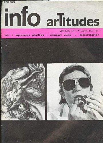 INFO ARTITUDES - N°17 - Avril 1977 / Calendrier des expositions / Véranda / La percée de Tony Long / Une leçon de peinture / A prpopos de travaux sur papier / Les archélogies de Marccheroni etc...