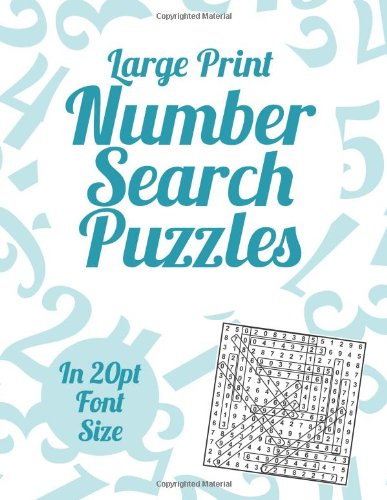 Large Print Number Search Puzzles: A book of 100 Number Search puzzles in large 20pt print.