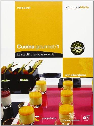 Libro cucina gourmet la scuol di enogastronomia con for Libri di cucina professionali pdf