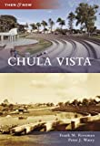 Chula Vista (Then and Now) by Frank M. Roseman (2010-04-14)
