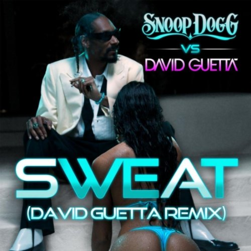 Sweat (Snoop Dogg Vs. David Guetta) [Extended Remix] [Explicit]