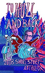 To Hull And Back Short Story Anthology 2018
