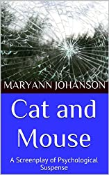 Cat and Mouse: A Screenplay of Psychological Suspense