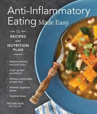 [(Anti-Inflammatory Eating Made Easy: 75 Recipes and Nutrition Plan)] [Author: Michelle Babb] published on (January, 2015)