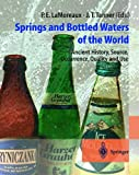Springs and Bottled Waters of the World: Ancient History, Source, Occurrence, Quality...