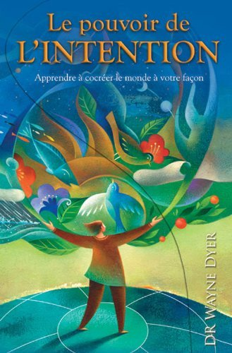 Le pouvoir de l'intention - Edition special by Wayne W. Dyer (June 21,2012)