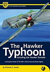 The Hawker Typhoon: A Guide to the RAF's Classic Ground-attack Fighter (Airframe & Miniature)