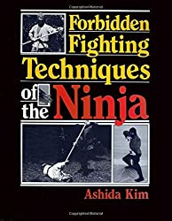 Forbidden Fighting Techniques of the Ninja by Ashida Kim (2016-04-17)