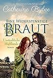 Eine widerspenstige Braut (Unsterbliche Highlands 1)