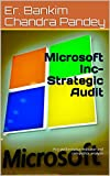 Microsoft Inc- Strategic Audit: Key performance indicator and competitor analysis (English Edition)