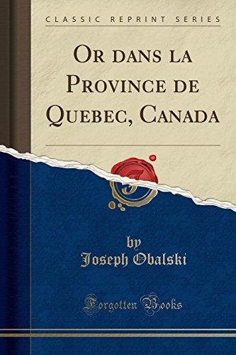 Or Dans La Province de Quebec, Canada (Classic Reprint) par Joseph Obalski