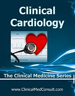 Clinical Cardiology - 2018 (The Clinical Medicine Series) by [Weber M.D., C. G.]