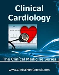 Clinical Cardiology - 2018 (The Clinical Medicine Series)