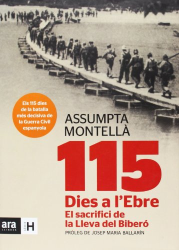 115 Dies A L'Ebre. El Sacrifici De La Lleva Del Bibero (Sèrie H) por Assumpta Montellà i Carlos