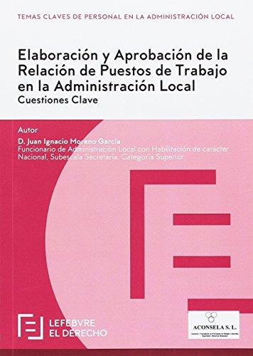 Elaboración y Aprobación de la Relación de Puestos de Trabajo en la Administración Local: Cuestiones Clave por Lefebvre-El Derecho