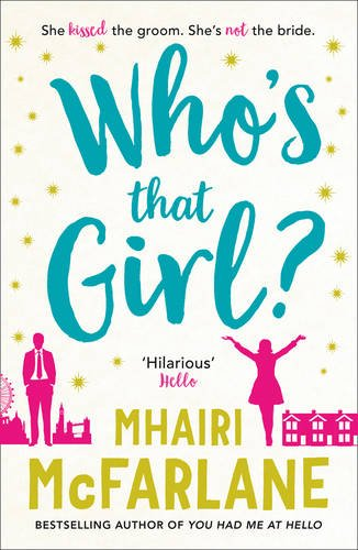 Image of Who's That Girl?: A laugh-out-loud sparky romcom!