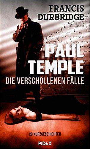 Image of Paul Temple – Die verschollenen Fälle: 20 Kurzgeschichten