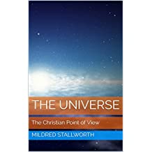The Universe: The Christian Point of View (English Edition)