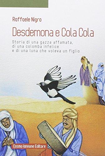 Desdemona e Cola Cola. Storia di una gazza affamata, di una colomba infelice e di una luna che voleva un figlio