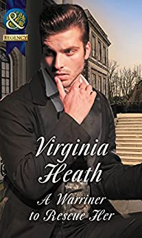 A Warriner To Rescue Her (Mills & Boon Historical) (The Wild Warriners, Book 2) by [Heath, Virginia]