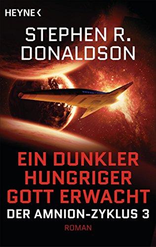 Stephen R. Donaldson - Der Schritt zur Macht: Ein dunkler hungriger Gott erwacht (Amnion-Zyklus 3)