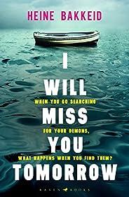 I Will Miss You Tomorrow: A Thorkild Aske Mystery