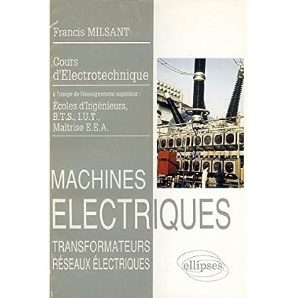 Electronique : Machines électriques, Transformateurs, réseaux électriques