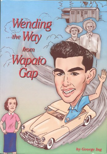 Wending the Way from Wapato Gap: Chronicles of Coping With Life, Strife-- And Wife
