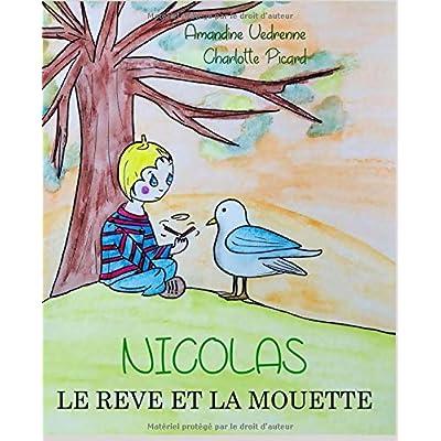 NICOLAS: LE REVE ET LA MOUETTE