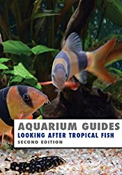 Aquarium Guides: Looking After Tropical Fish: Second Edition