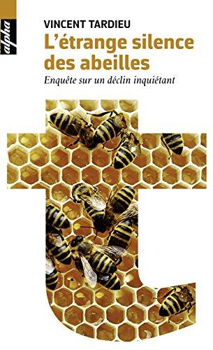 L'étrange silence des abeilles. Enquête sur un déclin inquiétant