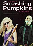 The best of Smashing Pumpkins for easy guitar : Simplified guitar tablature arrangements of 12 songs, complete with lyrics & guitar chords / Smashing Pumpkins | Smashing Pumpkins