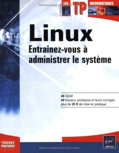 Linux - Entraînez-vous à administrer le système