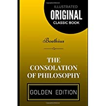 The Consolation of Philosophy: By Boethius - Illustrated