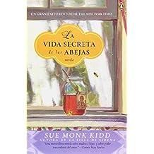 La vida secreta de las abejas (Spanish Edition) by Sue Monk Kidd (2005-04-05)