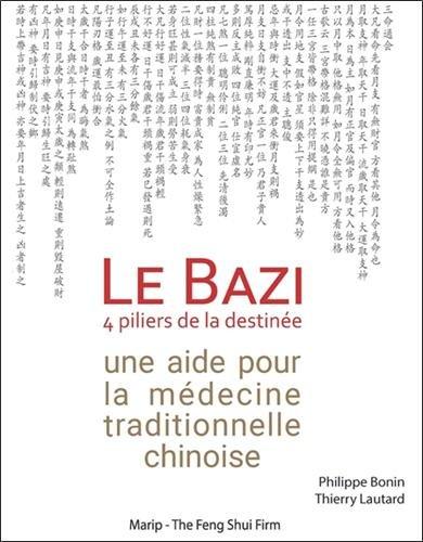 Le Bazi - 4 piliers de la destinée - Une aide pour la médecine traditionnelle chinoise par Philippe Bonin & Thierry Lautard