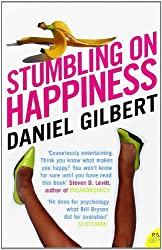 Stumbling on Happiness (P.S.) by Daniel Gilbert (2007-02-05)