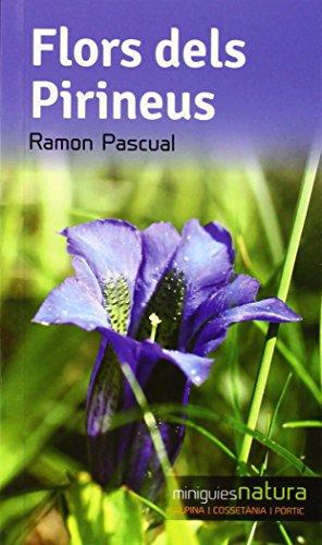 Flors Dels Pirineus (Miniguies de natura) por Ramon Pascual