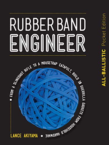 Rubber Band Engineer: All-Ballistic Pocket Edition:From a Slingshot Rifle to a Mousetrap Catapult, Build 10 Guerrilla Gadgets from Household Hardware (English Edition) (Tape Duct Bow)