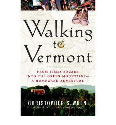 [Walking to Vermont]Walking to Vermont BY Wren, Christopher S.(Author)Paperback (Walking To Vermont)