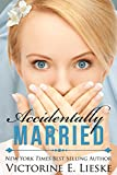 Accidentally Married by Victorine E. Lieske
