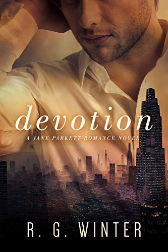 Romance: Devotion - A Contemporary Romance Novel (The Jane Parkett Romance Series Book 3)