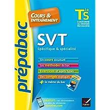 SVT Tle S spécifique & spécialité - Prépabac Cours & entraînement : cours, méthodes et exercices de type bac (terminale S) (Cours et entraînement)