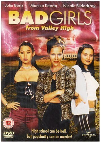 Bad Girls From Valley High [DVD] by Julie Benz