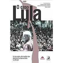 O Caso Lula (Portuguese Edition)