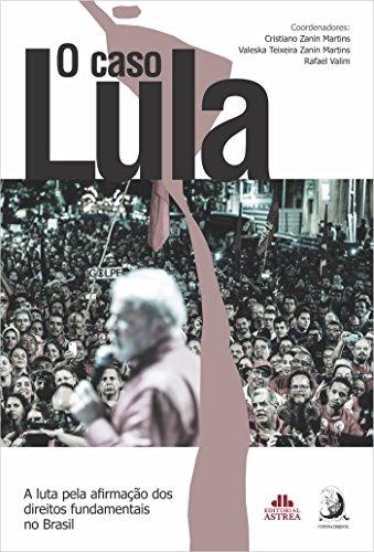 O Caso Lula (Portuguese Edition) por Cristiano Zanin Martins