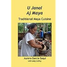 U Janal Aj Maya: Traditional Maya Cuisine